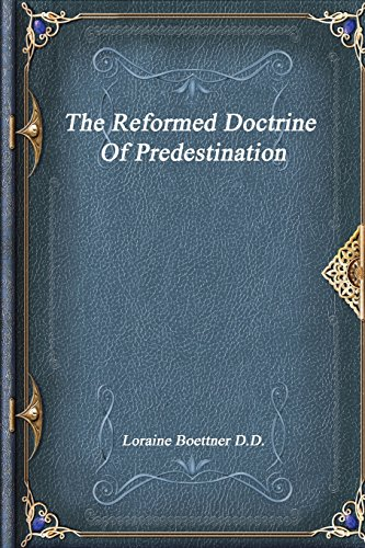 9781520566108: The Reformed Doctrine of Predestination