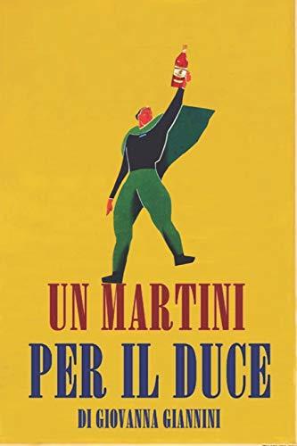 9781520596969: Un Martini per il Duce: La comunicazione pubblicitaria nell'Italia fascista