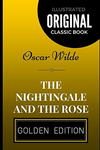 9781520600901: The Nightingale and the Rose: By Oscar Wilde - Illustrated