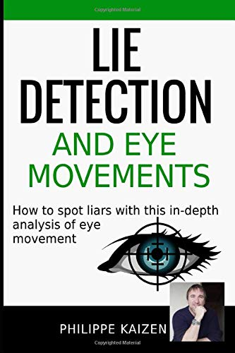 Lie detection and eye movements: How to: Philippe Kaizen
