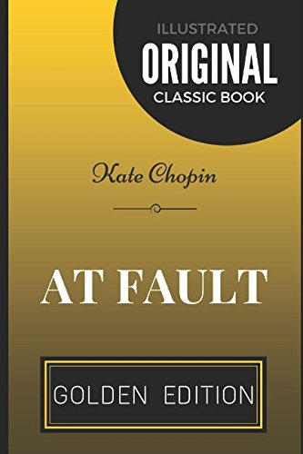 9781520603636: At Fault: By Kate Chopin - Illustrated