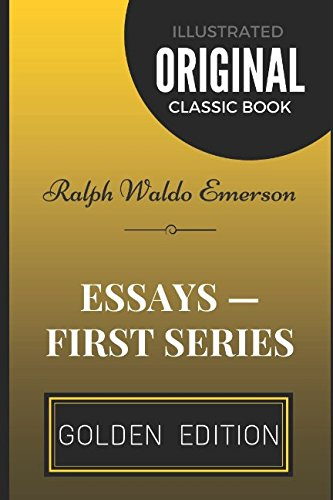 9781520615400: Essays - First Series: By Ralph Waldo Emerson - Illustrated