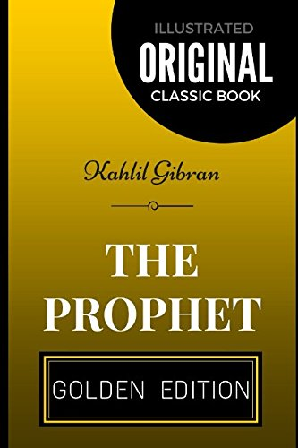 9781520615417: The Prophet: By Kahlil Gibran - Illustrated