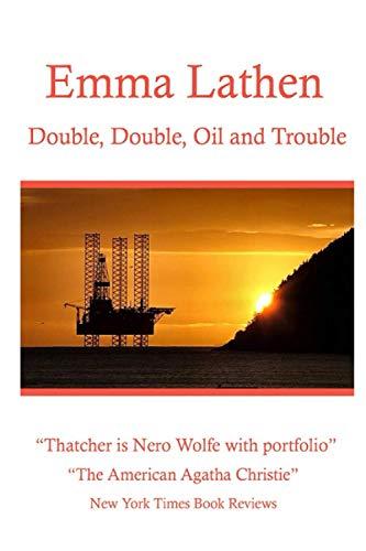 9781520621043: Double, Double, Oil and Trouble: An Emma Lathen Best Seller (Emma Lathen: # 17 of 37)