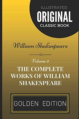 9781520621685: The Complete Works of William Shakespeare - Volume 5: By William Shakespeare - Illustrated