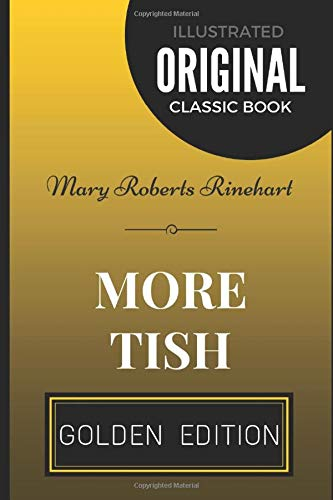 9781520628806: More Tish: By Mary Roberts Rinehart - Illustrated