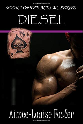 Diesel: Book 1 of the Aces MC: Foster, Aimee-Louise