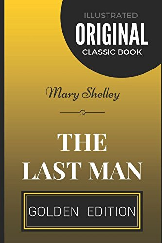 9781520637389: The Last Man: By Mary Shelley - Illustrated