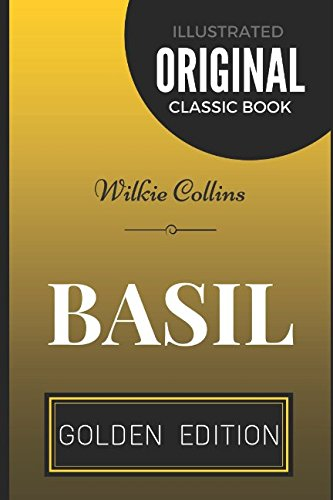 9781520639222: Basil: By Wilkie Collins - Illustrated