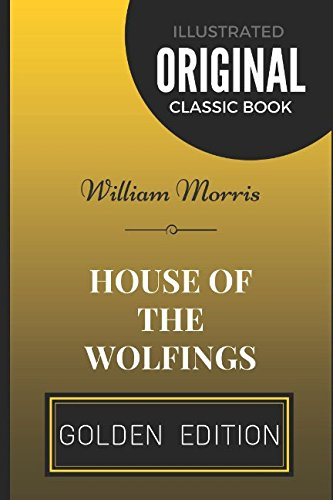 9781520639390: House Of The Wolfings: By William Morris - Illustrated