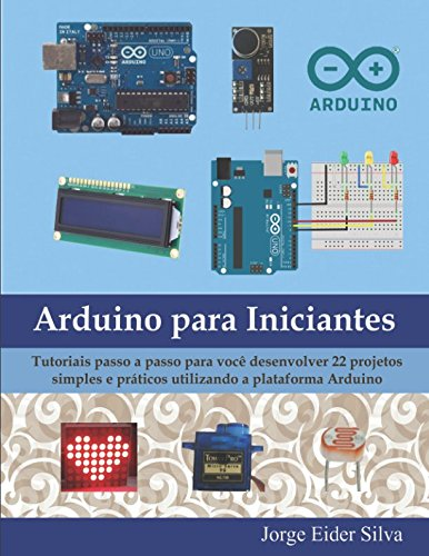 Arduino para Iniciantes: Jorge Eider Silva