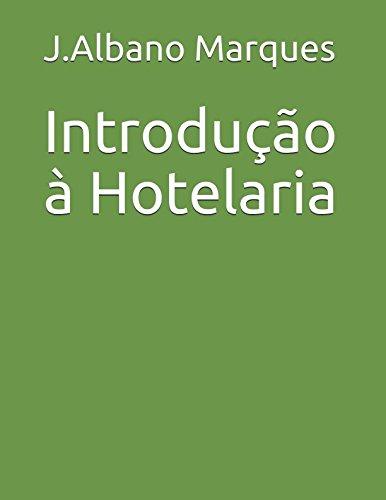 Introdu??o ? Hotelaria (Cole??o Hotelaria) (Portuguese Edition): Marques, J.Albano