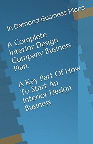 A Complete Interior Design Company Business Plan: A Key Part Of How To Start An Interior Design ...
