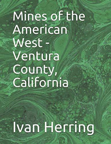 Mines of the American West - Ventura: Herring, Ivan