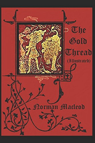 The Gold Thread (Illustrated): Norman Macleod