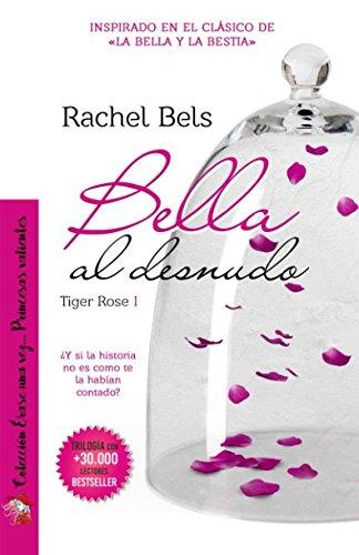 9781520728377: Bella al desnudo: Tiger Rose I