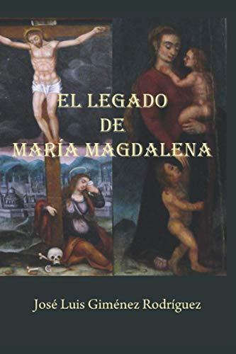 9781520742700: El Legado de María Magdalena