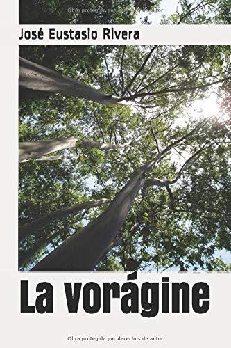9781520760933: La vorágine (Spanish Edition)