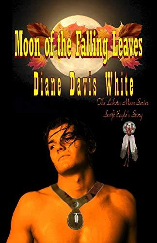 Moon of the Falling Leaves: The Lakota: Diane Davis White