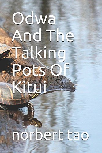 Odwa And The Talking Pots Of Kitui: norbert tao