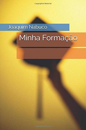 Minha Formação (Literatura Língua Portuguesa): Joaquim Nabuco
