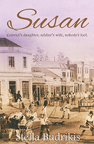 Susan: Convict's daughter, soldier's wife, nobody's fool: Stella Budrikis
