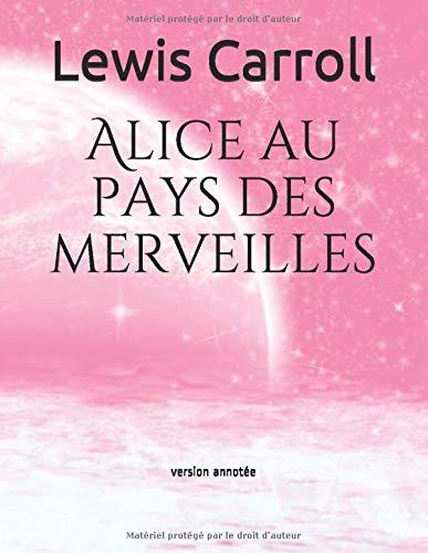 9781520796055: Alice au pays des merveilles: version annotée (French Edition)