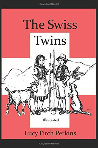 9781520807249: The Swiss Twins (Illustrated) (Twins Series)