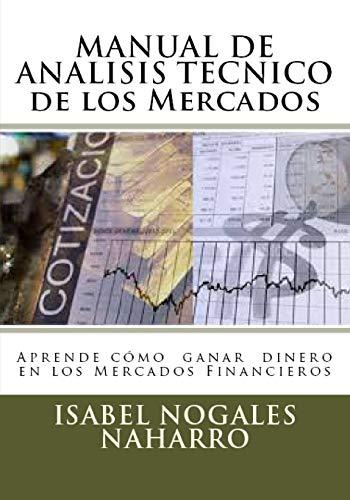 9781520809601: MANUAL DE ANALISIS TECNICO de los Mercados: Aprende Cómo Ganar Dinero en los Mercados Financieros (Spanish Edition)