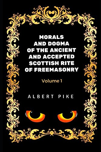 Morals and Dogma of the Ancient and: Albert Pile