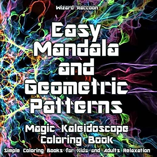 Magic Kaleidoscope Coloring Book: Easy Mandala and Geometric Patterns for Beginners (Simple ...