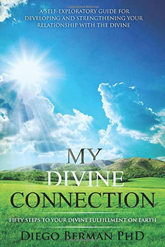 My Divine Connection: Fifty Steps to Your Divine Fulfillment on Earth