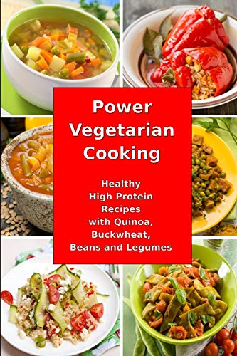 Power Vegetarian Cooking: Healthy High Protein Recipes: Grey, Alissa Noel