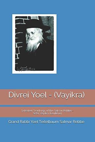 Divrei Yoel - (Vayikra): Selected Teachings of: Grand Rabbi Yoel