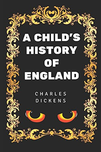 9781520845807: A Child's History of England: By Charles Dickens - Illustrated