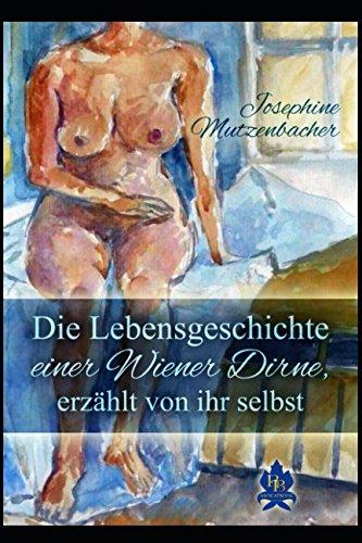 Josephine Mutzenbacher. Die Lebensgeschichte einer Wiener Dirne,: Mutzenbacher, Josephine