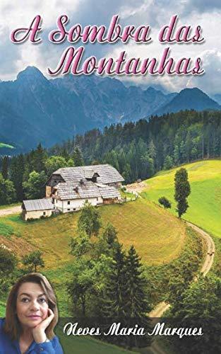 A SOMBRA DAS MONTANHAS (Portuguese Edition): MARQUES, NEVES MARIA
