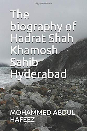 The biography of Hadrat Shah Khamosh Sahib: MOHAMMED ABDUL HAFEEZ