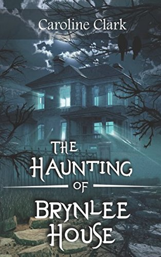 The Haunting of Brynlee House: Caroline Clark