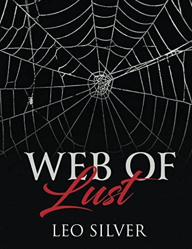WEB OF LUST: LEO SILVER