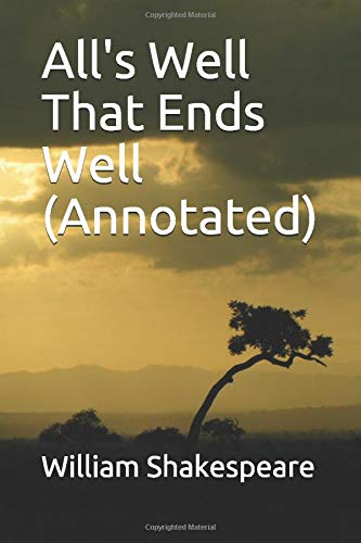 9781520893198: All's Well That Ends Well (Annotated)