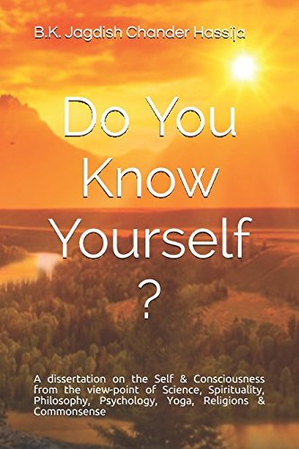 Do You Know Yourself ?: A dissertation: B.K Jagdish Chander