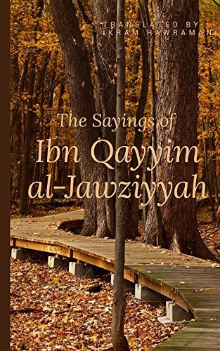 The Sayings of Ibn Qayyim al-Jawziyyah: al-Qayyim, Ibn