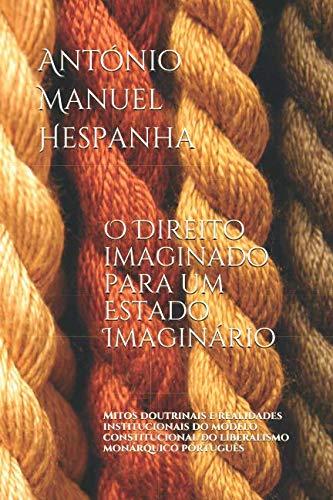 O direito imaginado para um Estado imaginário.: Antà nio Manuel