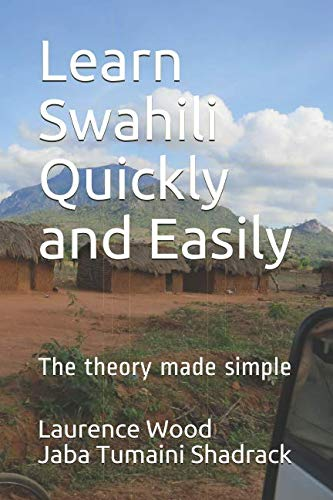 9781520968520: Learn Swahili Quickly and Easily: The theory made simple