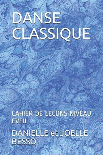 9781520970677: DANSE CLASSIQUE: CAHIER DE LECONS NIVEAU EVEIL