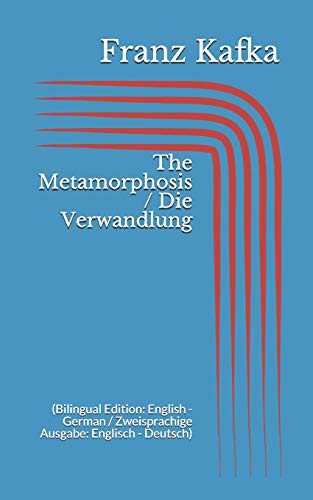 The Metamorphosis / Die Verwandlung (Bilingual Edition: Franz Kafka