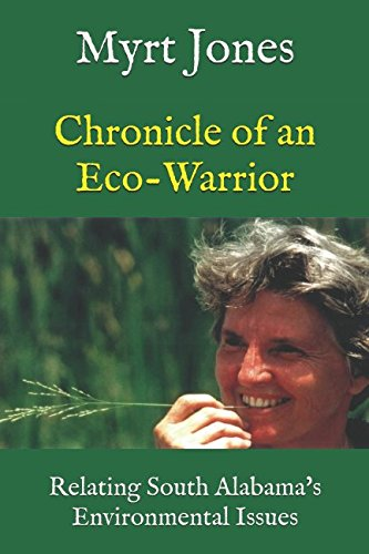 Chronicle of an Eco-Warrior: Relating South Alabama's: Jones, Myrt