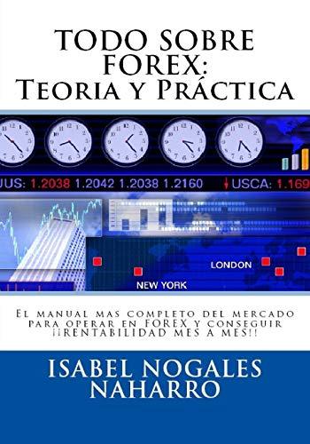 9781521004340: TODO SOBRE FOREX::Teoria y Práctica: El manual mas completo del mercado para operar en FOREX y conseguir ¡¡ RENTABILIDAD MES A MES!!