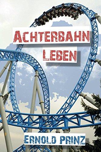 9781521004395: Achterbahn Leben: Eine emotionale Achterbahn im täglichen Leben (German Edition)